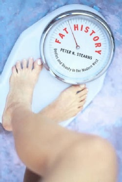 Fat History: Bodies and Beauty in the Modern West (Paperback)