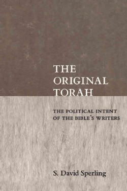 The Original Torah: The Political Intent of the Bible's Writers (Paperback)