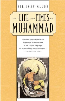 The Life and Times of Muhammad (Paperback)