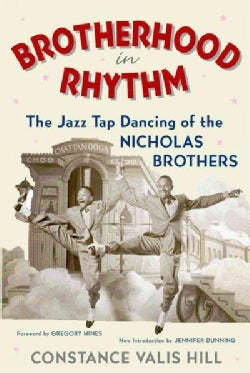 Brotherhood in Rhythm: The Jazz Tap Dancing of the Nicholas Brothers (Paperback)