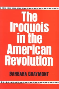 The Iroquois in the American Revolution. (Paperback)