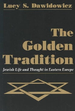 The Golden Tradition: Jewish Life and Thought in Eastern Europe (Paperback)