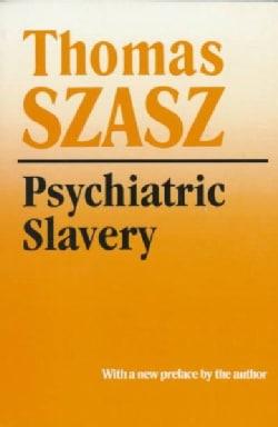 Psychiatric Slavery (Paperback)
