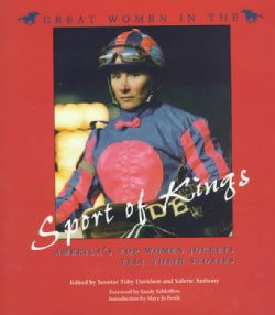 Great Women in the Sport of Kings: America's Top Women Jockeys Tell Their Stories (Hardcover)