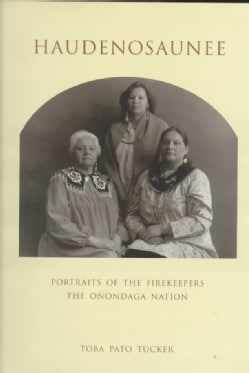 Haudenosaunee: Portraits of the Firekeepers, the Onondaga Nation (Hardcover)