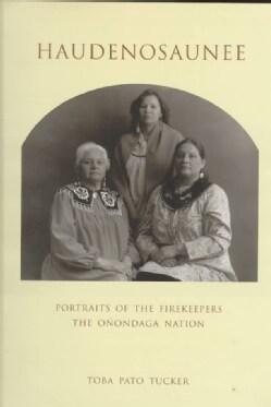 Haudenosaunee: Portraits of the Firekeepers, the Onondaga Nation (Hardcover)