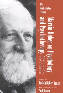 Martin Buber on Psychology and Psychotherapy: Essays, Letters and Dialogue (Paperback)