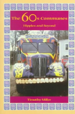The 60's Communes: Hippies and Beyond (Paperback)