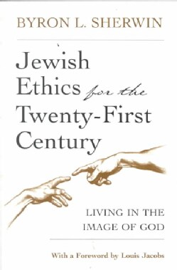 Jewish Ethics for the Twenty-First Century: Living in the Image of God (Paperback)