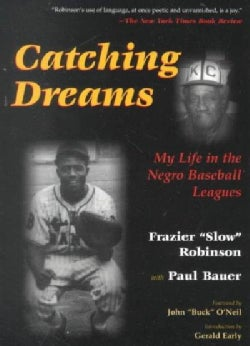 Catching Dreams: My Life in the Negro Baseball Leagues (Paperback)