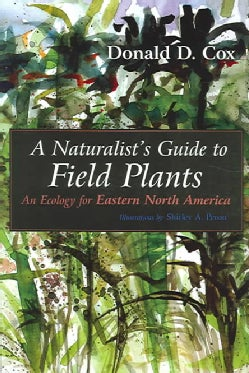A Natualist's Guide To Field Plants: An Ecology For Eastern North America (Paperback)