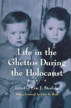 Life In The Ghettos During The Holocaust (Paperback)