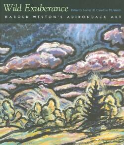 Wild Exuberance: Harold Weston's Adirondack Art (Hardcover)