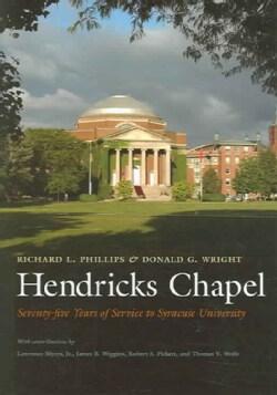 Hendricks Chapel: Seventy-five Years of Service to Syracuse University (Hardcover)