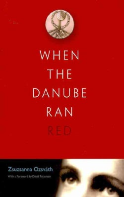 When the Danube Ran Red (Hardcover)