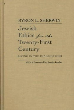 Jewish Ethics for the Twenty-First Century: Living in the Image of God (Hardcover)