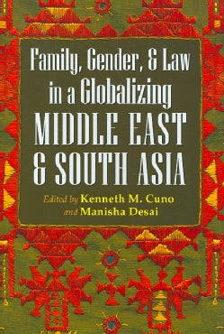 Family, Gender, and Law in a Globalizing Middle East and South Asia (Hardcover)