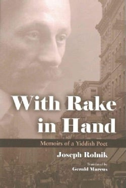 With Rake in Hand: Memoirs of a Yiddish Poet (Paperback)