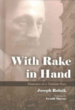 With Rake in Hand: Memoirs of a Yiddish Poet (Hardcover)