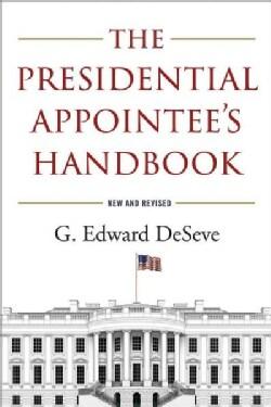 The Presidential Appointee's Handbook (Paperback)