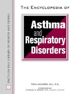 The Encyclopedia of Asthma and Respiratory Disorders (Hardcover)