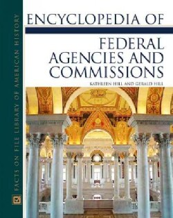 Encyclopedia of Federal Agencies and Commissions (Hardcover)