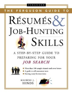 The Ferguson Guide To Resumes And Job Hunting Skills: A Step-by-Step Guide to Preparing for Your Job Search (Hardcover)