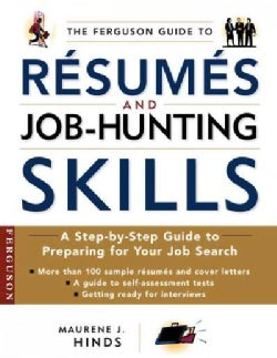 The Ferguson Guide To Resumes And Job Hunting Skills: A Step-By-Step Guide To Preparing For Your Job Search (Paperback)