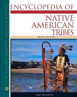 Encyclopedia of Native American Tribes (Hardcover)