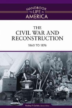 The Civil War and Reconstruction: 1860 to 1876 (Hardcover)