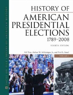 History of American Presidential Elections 1789-2008 (Hardcover)