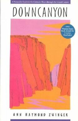 Downcanyon: A Naturalist Explores the Colorado River Through Grand Canyon (Paperback)