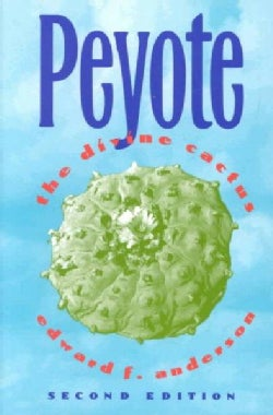 Peyote: The Divine Cactus (Paperback)