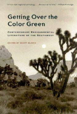 Getting over the Color Green: Contemporary Environmental Literature of the Southwest (Paperback)