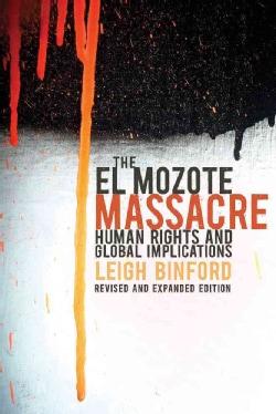 The El Mozote Massacre: Human Rights and Global Implications (Paperback)