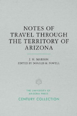 Notes of Travel Through the Territory of Arizona: Being an Account of the Trip Made by General George Stoneman an... (Paperback)
