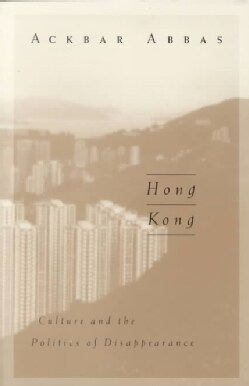 Hong Kong: Culture and the Politics of Disappearance (Paperback)