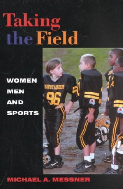 Taking the Field: Women, Men, and Sports (Paperback)