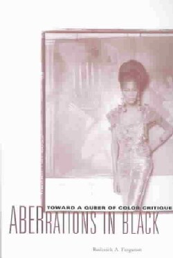 Aberrations in Black: Toward a Queer of Color Critique (Paperback)
