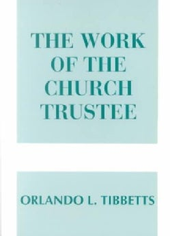 The Work of the Church Trustee (Paperback)