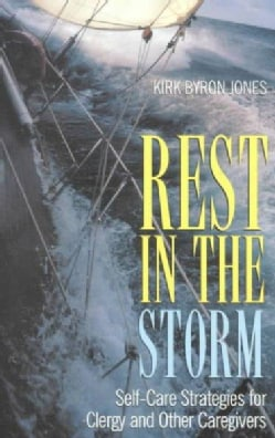 Rest in the Storm: Self-Care Strategies for Clergy and Other Caregivers (Paperback)