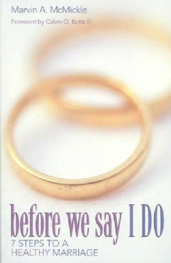 Before We Say I Do: 7 Steps to a Healthy Marriage (Paperback)