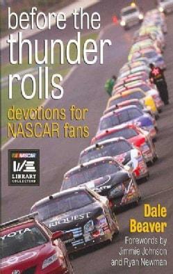 Before the Thunder Rolls: Devotions for Nascar Fans (Paperback)
