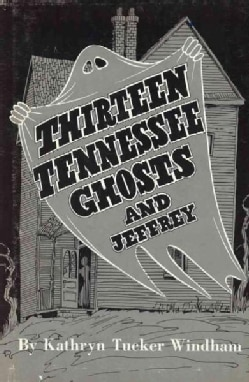 Thirteen Tennessee Ghosts and Jeffrey (Hardcover)
