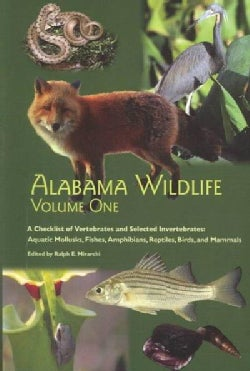 Alabama Wildlife: A Checklist of Vertebrates and Selected Invertebrates: Aquatic Mollusks, Fishes, Amphibians, Re... (Paperback)