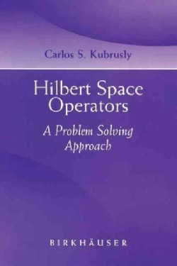 Hilbert Space Operators: A Problem Solving Approach (Paperback)