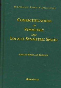 Compactifications Of Symmetric And Locally Symmetric Spaces (Hardcover)
