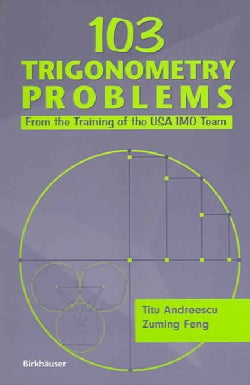 103 Trigonometry Problems: From the Training of the USA Imo Team (Paperback)