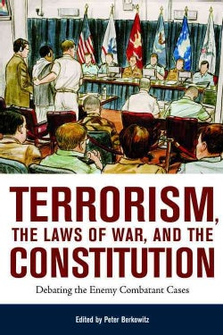Terrorism, The Laws Of War, And The Constitution: Debating The Enemy Combatant Cases (Paperback)