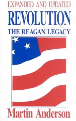 Revolution: The Reagan Legacy (Paperback)
